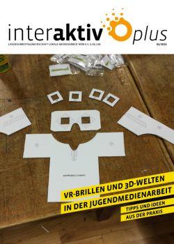 Coverseite zu InterAktiv plus Nr. 2 VR-Brillen und 3D-Welten